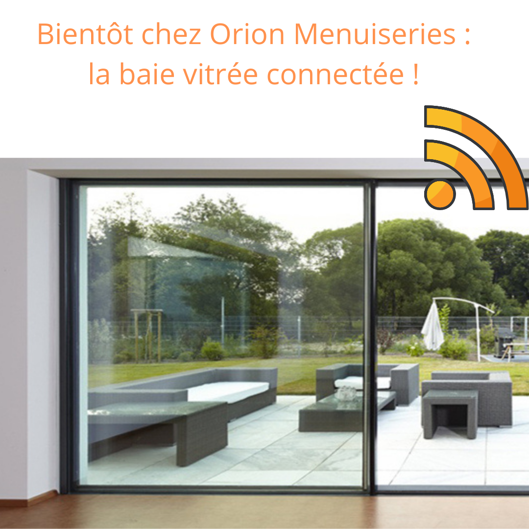 Bientôt chez Orion Menuiseries : la baie vitrée coulissante connectée